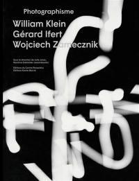 Photographisme : William Klein, Gérard Ifert, Wojciech Zamecznik