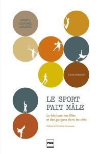Le sport fait mâle : la fabrique des filles et des garçons dans les cités