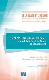Langage et l'homme (Le). n° 1 (2018), Le FLE-S, côté pile et côté face : quand théorie et pratique se rencontrent