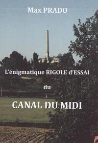 L'énigmatique rigole d'essai du canal du Midi