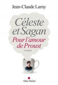 Céleste et Sagan : pour l'amour de Proust