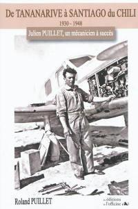 De Tananarive à Santiago du Chili, 1930-1948