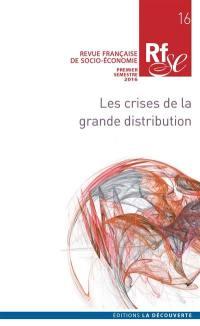 Revue française de socio-économie. n° 16, Les crises de la grande distribution