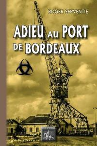 Adieu au port de Bordeaux