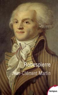Robespierre : la fabrication d'un monstre