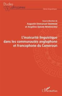 L'insécurité linguistique dans les communautés anglophone et francophone du Cameroun