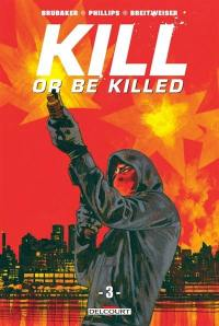 Kill or be killed. Volume 3,