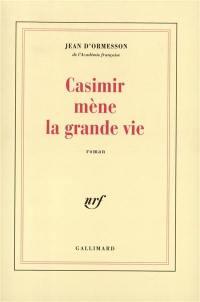 Casimir mène la grande vie