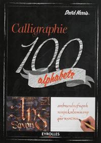 Calligraphie : 100 alphabets