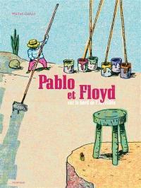 Pablo et Floyd sur le bord de l'invisible