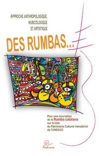Approche anthropologique, musicologique et artistique des rumbas... : pour une inscription de la rumba catalane sur la liste du patrimoine culturel immatériel de l'Unesco