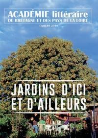 Cahiers de l'Académie de Bretagne et des Pays de la Loire. n° 2018, Jardins de Loire et d'ailleurs