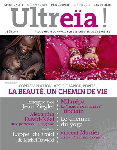 Ultreïa !. n° 16, La beauté, un chemin de vie : contemplation, art, louange, bonté...