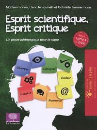 Esprit scientifique, esprit critique. Volume 2, Un projet pédagogique pour la classe : cycle 4 et 2nde