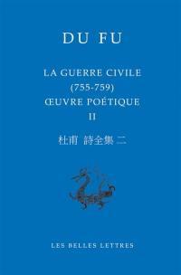 Oeuvre poétique. Volume 2, La guerre civile (755-759)