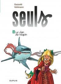 Seuls. Volume 3, Le clan du requin