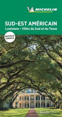 Sud-Est américain : Louisiane, villes du Sud et du Texas