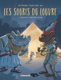 Les souris du Louvre. Volume 1, Milo et le monde caché