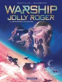 Warship Jolly Roger. Volume 4, Dernières volontés