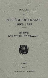Annuaire du Collège de France : résumé des cours et travaux : année 1998-1999