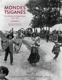 Mondes tsiganes : une histoire photographique, 1860-1980