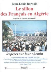 Le sillon des Français en Algérie : repères sur leur chemin