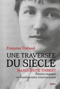 Une traversée du siècle : Marguerite Thibert, femme engagée et fonctionnaire internationale