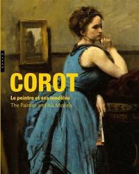 Corot, le peintre et ses modèles = Corot, the painter and his models : exposition, Paris, Musée Marmottan Monet, du 8 février au 8 juillet 2018