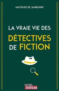 La vraie vie des détectives de fiction