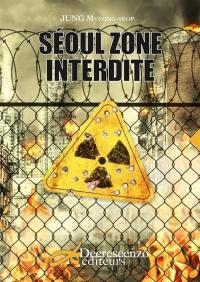 Séoul, zone interdite