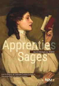 Apprenties sages : apprentissages au féminin