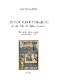 Les doubles funérailles d'Anne de Bretagne : le corps et le coeur (janvier-mars 1514)