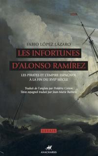 Les infortunes d'Alonso Ramirez : les pirates et l'Empire espagnol à la fin du XVIIe siècle
