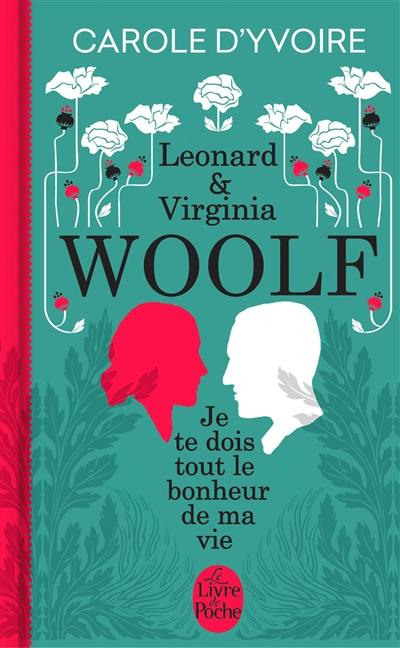 Leonard & Virginia Woolf : je te dois tout le bonheur de ma vie