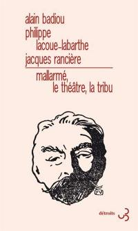 Mallarmé, le théâtre, la tribu