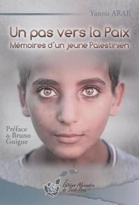 Un pas vers la paix : mémoires d'un jeune Palestinien