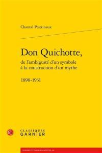 Don Quichotte, de l'ambiguïté d'un symbole à la construction d'un mythe