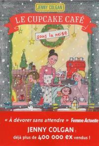 Rendez-vous au Cupcake Café. Volume 2, Le Cupcake Café sous la neige