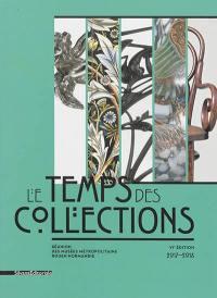 Le temps des collections, VIe édition 2017-2018 : réunion des musées métropolitains Rouen Normandie