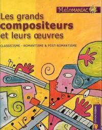 Les grands compositeurs et leurs oeuvres