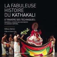 La fabuleuse histoire du kathakali à travers ses techniques : navarasa, l'univers des sentiments, le langage corporel