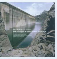 Du torrent au courant, des barrages et des hommes en Savoie