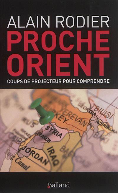 Proche-Orient : coups de projecteur pour comprendre