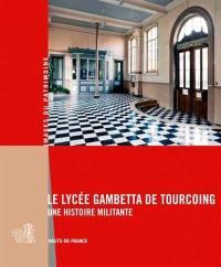 Le lycée Gambetta de Tourcoing : une histoire militante : Hauts-de-France