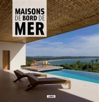 Maisons de bord de mer = Architectural beach houses = Casas frente al mar