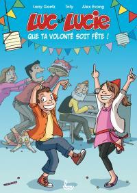 Luc et Lucie, Que ta volonté soit fête !