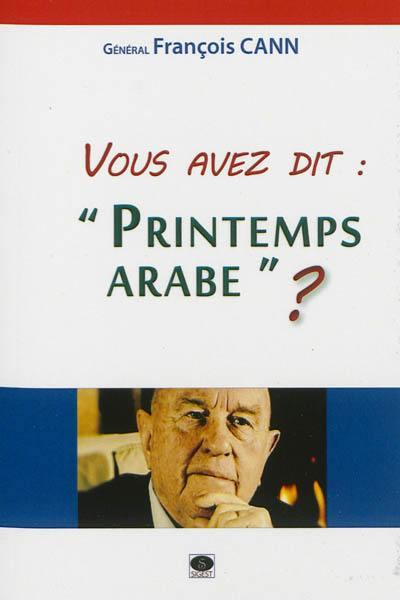 Vous avez dit Printemps arabe ?