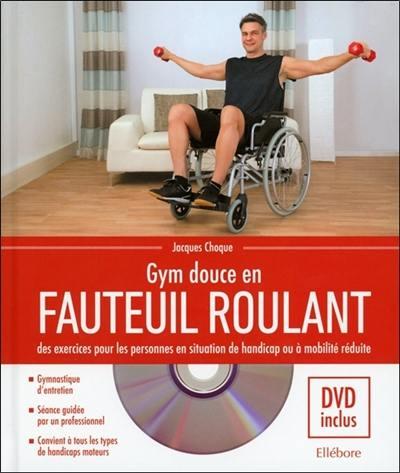 Gym douce en fauteuil roulant : des exercices pour les personnes en situation de handicap ou à mobilité réduite