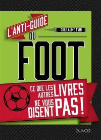 L'anti-guide du foot