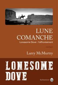 Lonesome Dove : l'affrontement, Lune comanche